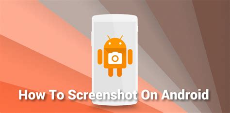 how to take a screen on android how to take a screenshot on android