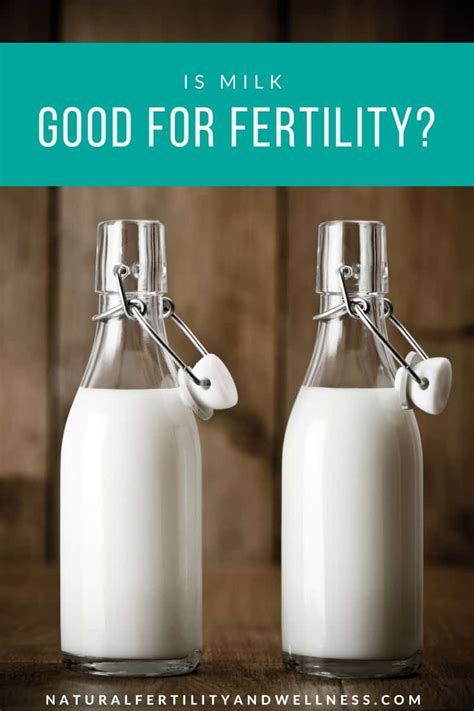 Milk Is is milk for fertility or does it make it harder to