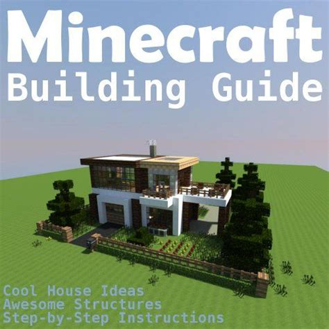 house guide for minecraft minecraft building guide cool house ideas awesome structures and step by step