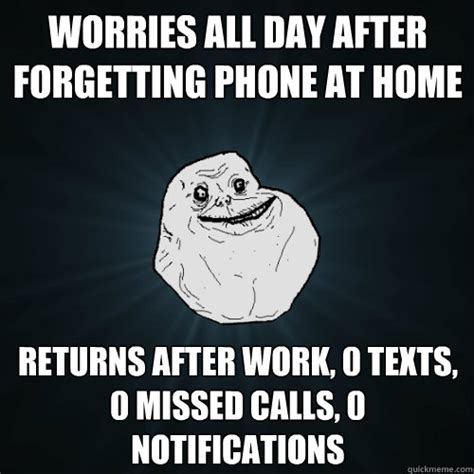 Phone Sex Meme - worries all day after forgetting phone at home returns