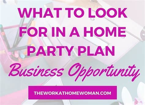 home party plan what to look for in a home party business opportunity