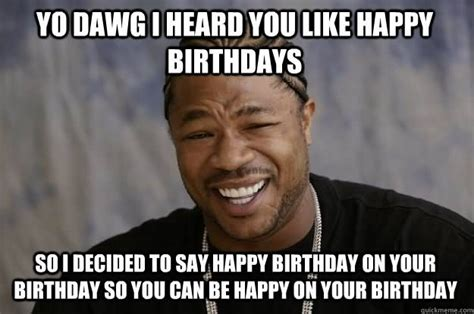 Birthday Bitch Meme - 20 most funny birthday meme pictures and images