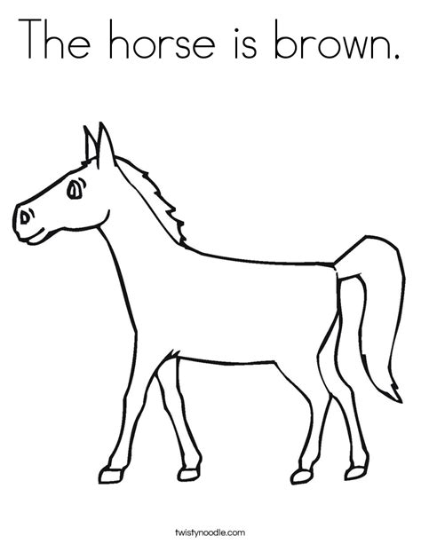 The Horse Is Brown Coloring Page Twisty Noodle Coloring Pages Brown