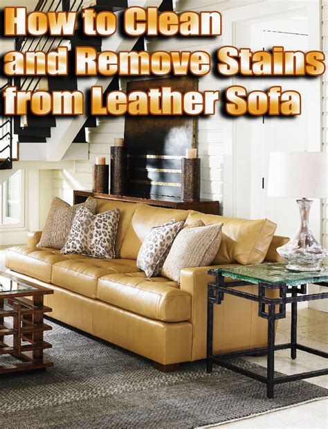 how to clean leather sofa how to clean and remove stains from leather sofa