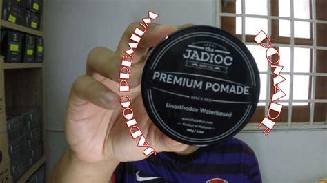 Pomade Jadioc jadioc premium pomade review