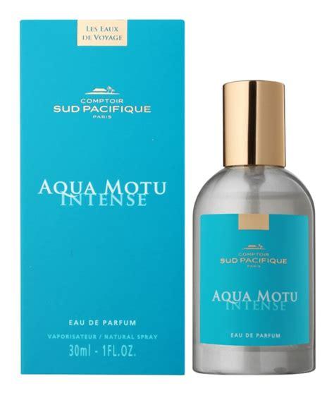Comptoir Du Pacifique by Comptoir Sud Pacifique Aqua Motu Eau De Parfum