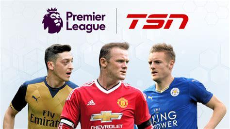 epl on tsn tsn kicks off the 2016 17 premier league season