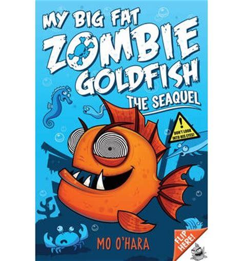 my big book my big goldfish books my big goldfish 2 the seaquel mo o hara