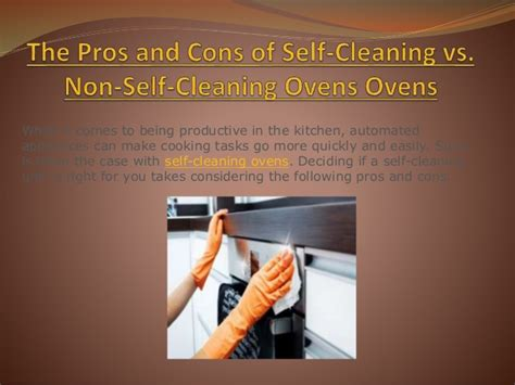 the pros and cons of self cleaning vs non self cleaning