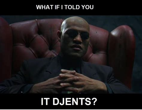 Djent Also Search For To Djent Or Not To Djent Metal Memes
