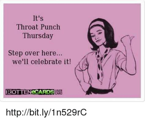 Throat Punch Meme - 25 best memes about throat punch thursday throat punch