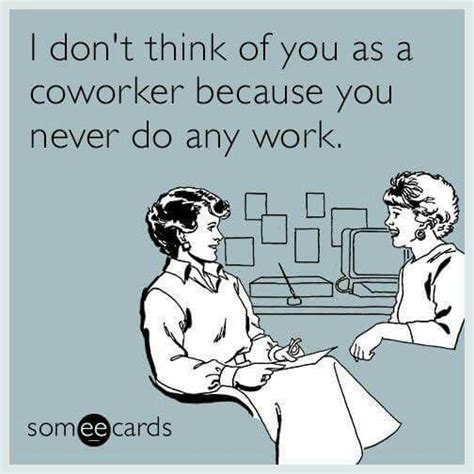 Funny Memes About Coworkers - 25 best ideas about co worker memes on pinterest co