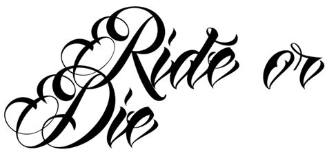 ride or die tattoos cursive ride or die tattoos pictures to pin on