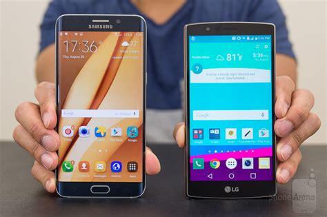 lg g4 vs samsung galaxy s6 and galaxy s6 edge samsung galaxy s6 edge vs lg g4