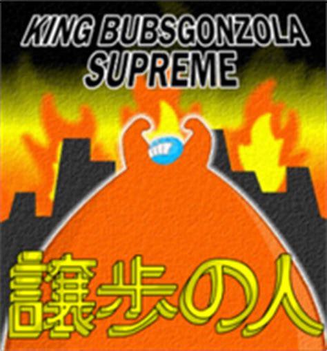 king supreme king bubsgonzola supreme homestar runner wiki