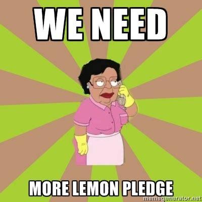 Cleaning Lady Family Guy Meme - we need more lemon pledge family guy pinterest