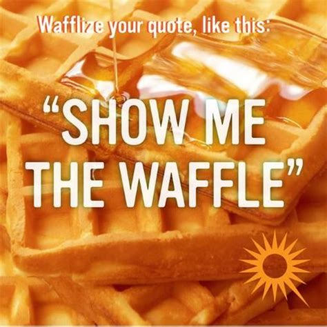 favorite waffle quote sayings