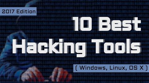 best hacks best hacking tools of 2017 for windows linux and os x