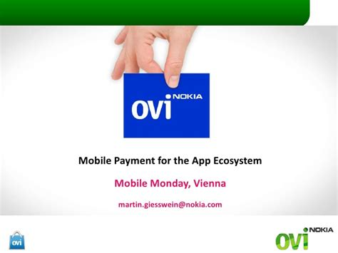 ovi for mobile mobile payment for the ovi app ecosystem
