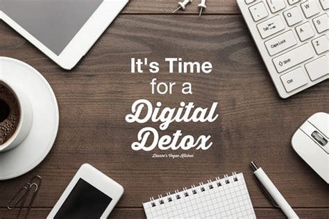 How To Do Digital Detox by It S Time For A Digital Detox Dianne S Vegan Kitchen