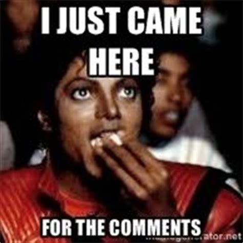 Pop Corn Meme - i just came here for the comments michael jackson