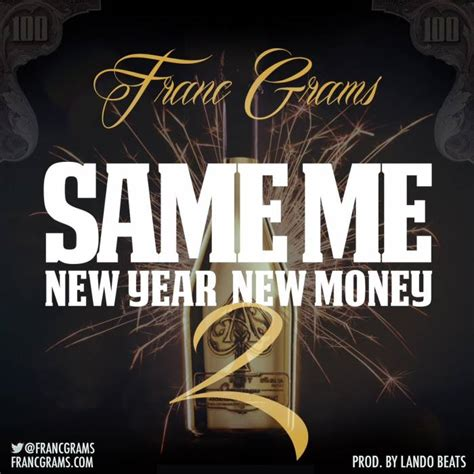 new year money song franc grams same me new year new money 2 prod by lando