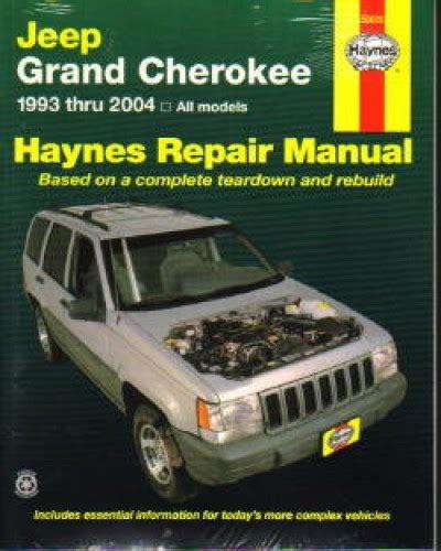 2004 Jeep Grand Manual Haynes Jeep Grand 1993 2004 Repair Manual