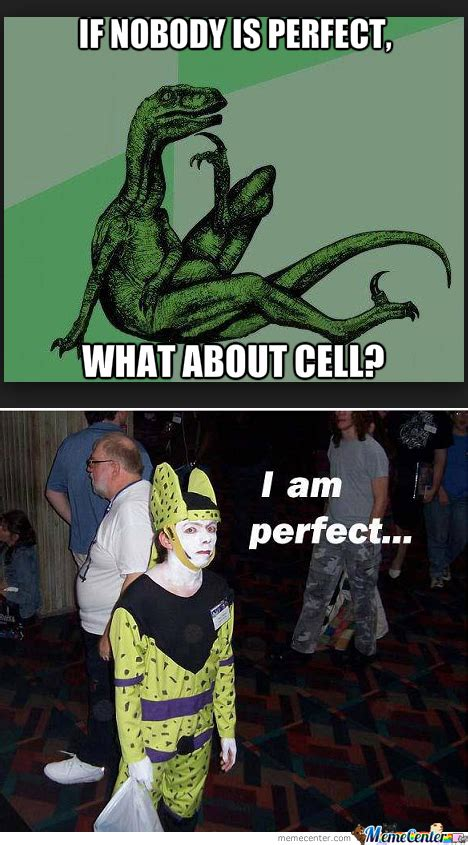 Perfect Cell Meme - cell in his perfect failure form by cedestroyer meme