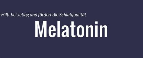 melatonin schlaf melatonin ein nat 252 rliches hormon f 252 r besseren schlaf nootro