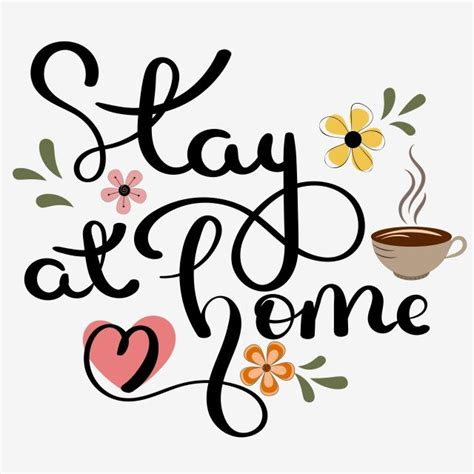 stay  home text hand lettering  flowers stay