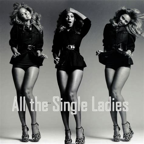 all the single ladies an open letter to all my single ladies