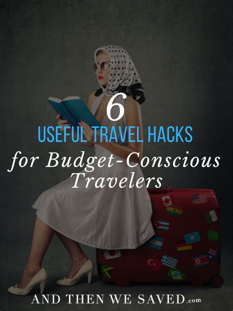Fab Things For The Budget Conscious by 6 Useful Travel Hacks For Budget Conscious Travelers And