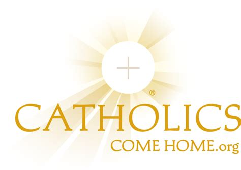 Come Home by Catholics Come Home Welcome Home