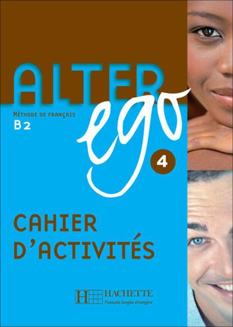 libro alter ego cahier alter ego b2 cahier d activit 233 s 4 libro en fnac es
