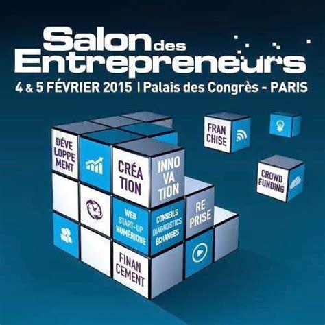 salon des entrepreneurs 224 les 4 et 5 f 233 vrier 2015