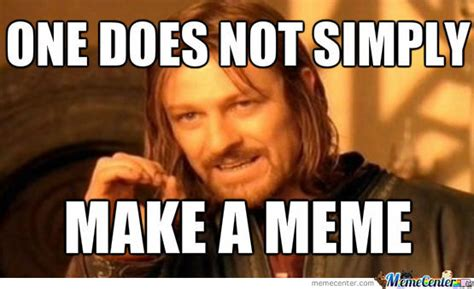 One Does Not Meme - image one does not simply make a meme o 1189284 jpg