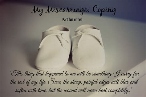 my miscarriage coping part two of two