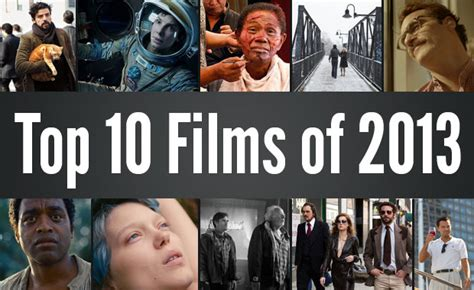 film recommended 2013 kaskus top 10 films of 2013 reid geeked out nation