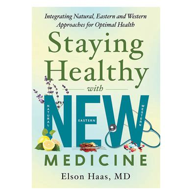 Elson Haas Detox Diet And Fasting by Staying Healthy With New Medicine Herbs Can Cleanse