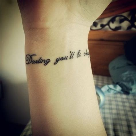 lyrics tattooed on my wrist darling you ll be okay tattoo tattoos and piercings