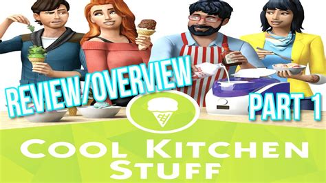 cool kitchen stuff the sims 4 review overview cool kitchen stuff part