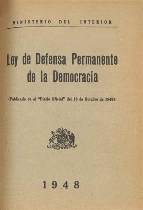 ley 22009 de 11 de mayo del presidente y del gobierno pablo neruda loi de la d 201 fense permanente de la d 201 mocratie