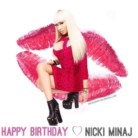 Nicki Minaj Birthday Quotes Nicki Minaj Happy Birthday Nicki Minaj Hosted By