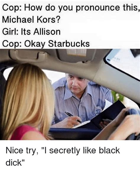 How Do You Pronounce Memes - cop how do you pronounce this michael kors girl its