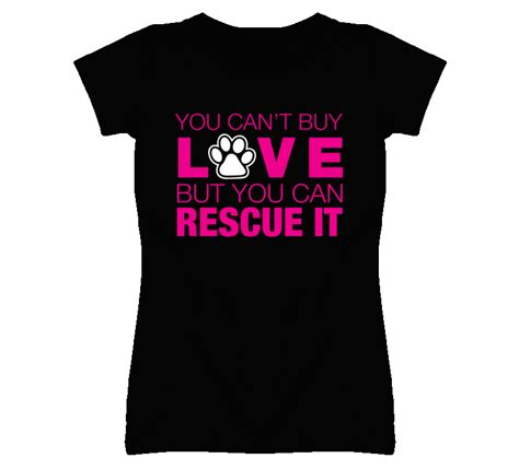 Where Can You Buy Shirts You Can T Buy But You Can Rescue It T Shirt