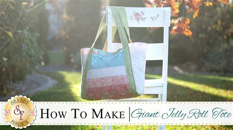 how to make a giant jelly roll tote bag a shabby fabrics sewing tutorial youtube