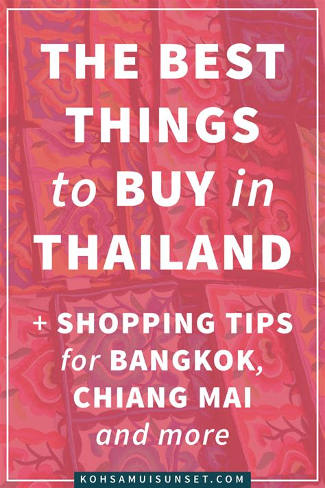 where to buy the best the best things to buy in thailand where what how to shop