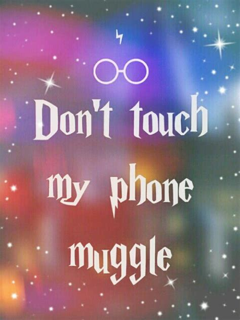 wallpaper for iphone don t touch my phone don t touch my phone muggle iphone wallpaper galleryimage co