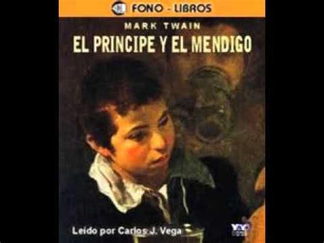 libro el principe y el el pr 237 ncipe y el mendigo parte 1 youtube