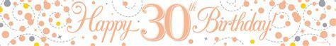 Sparkling Fizz Rose Gold & White 30th Birthday Banner